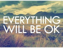 12255-Everything-Will-Be-Ok