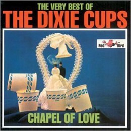 59) Chapel of Love – Dixie Cups