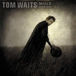 73) Hold On – Tom Waits