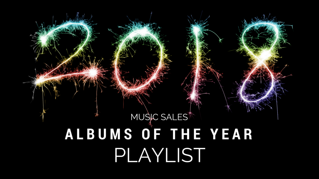 The 2018 Music Sales Albums of the Year Playlist