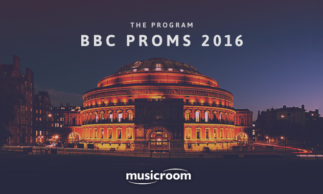 The Proms 2016 Guide: Performances To Get Excited About