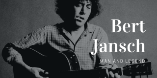 Bert Jansch – Man and Legend