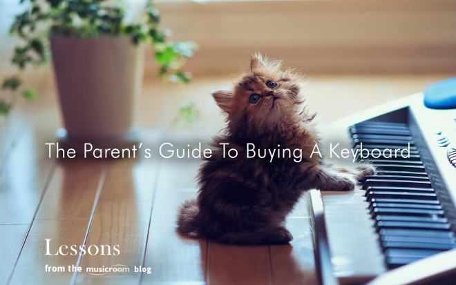 A Parent's Guide To: Buying Your Child's First Keyboard
