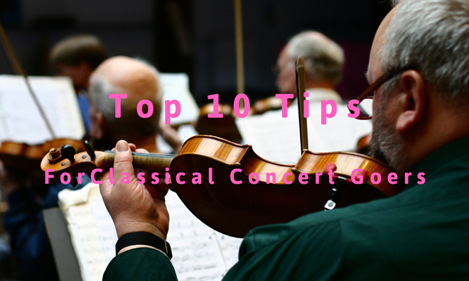 Top 10 Tips For Classical Concert Goers