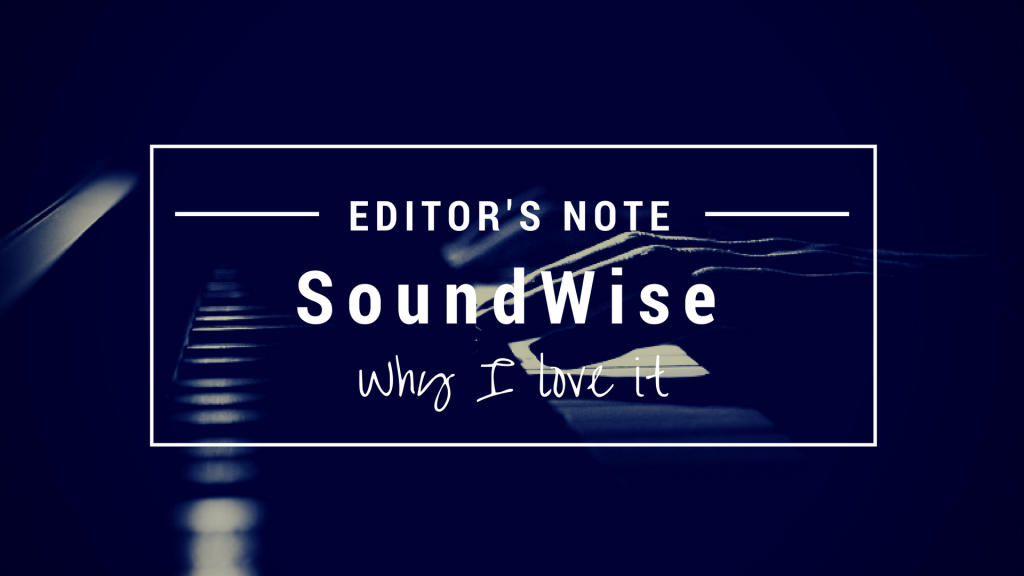 Editor's Note: Why I love SoundWise