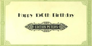 Happy 150th Birthday to Edition Peters