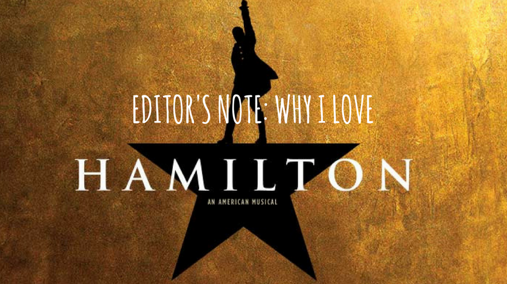 Hamilton Week – Editor's Note: Why I Love The Show