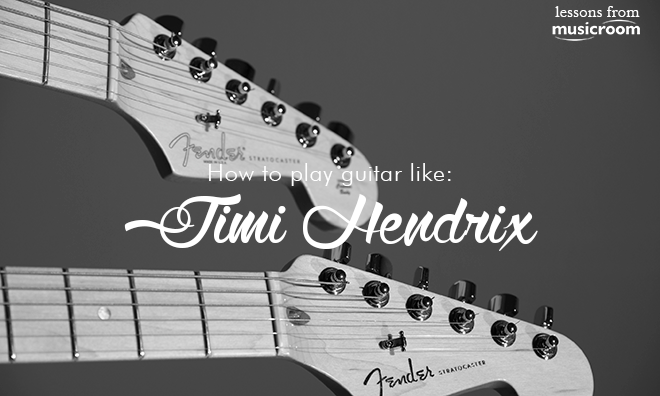 How To Play Guitar Like Jimi Hendrix