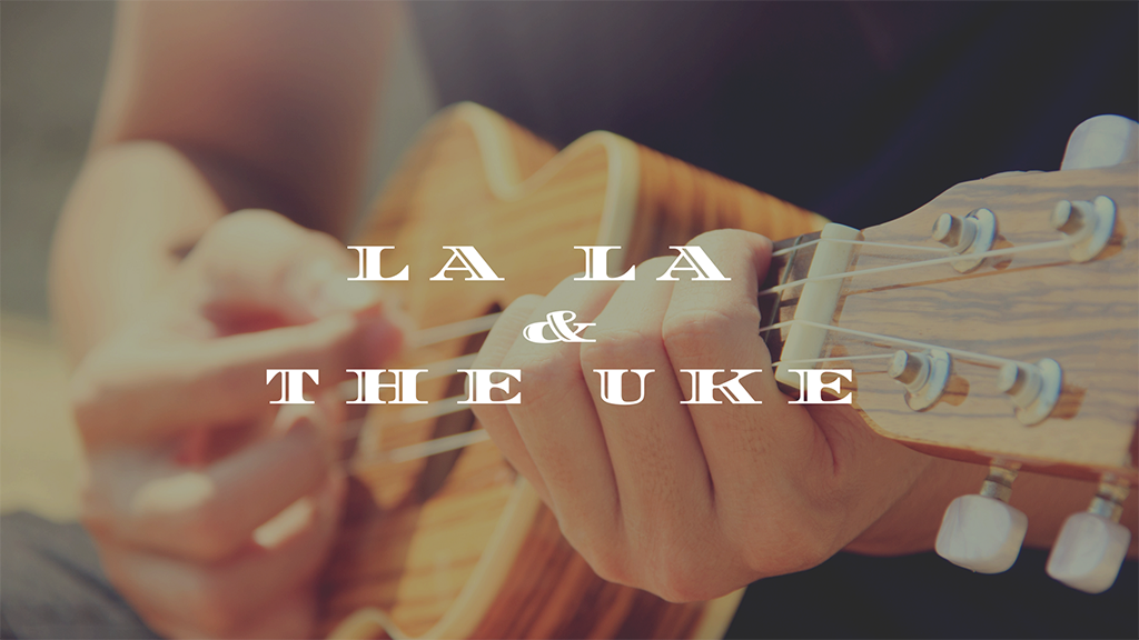La La and the Ukulele