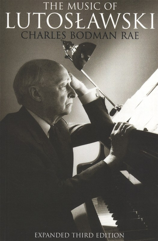 The Music of Lutoslawski by Charles Bodman Rae, available now at Musicroom.com.