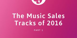 The Music Sales Tracks of 2016 part 1