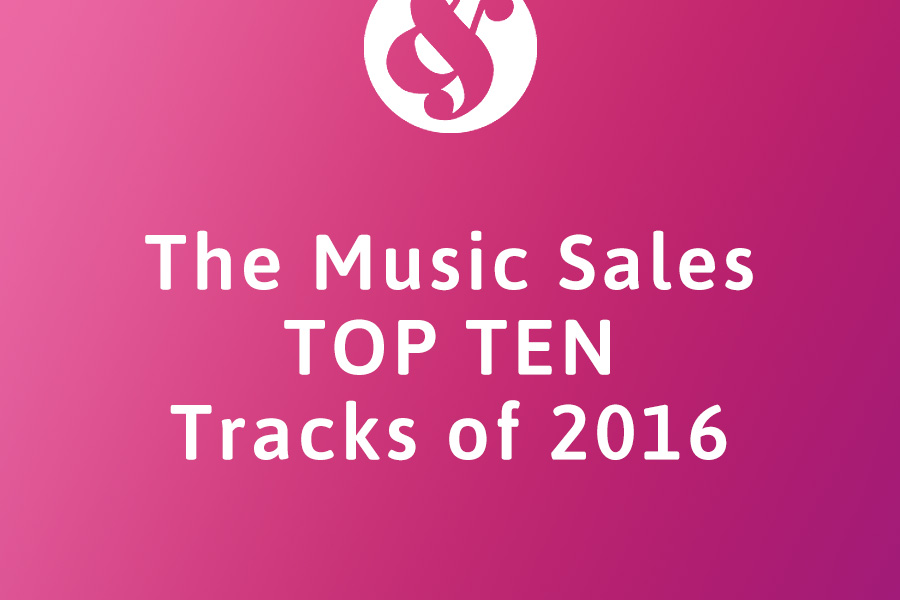 The Music Sales Top Ten Tracks of 2016