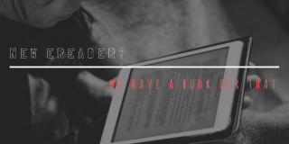New eReader? We Have A Book For That