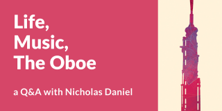 Life, Music & the Oboe, With Nicholas Daniel