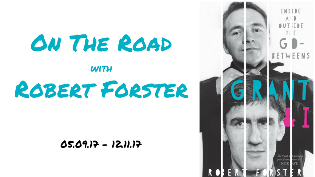 Grant And I On the Road, with Robert Forster