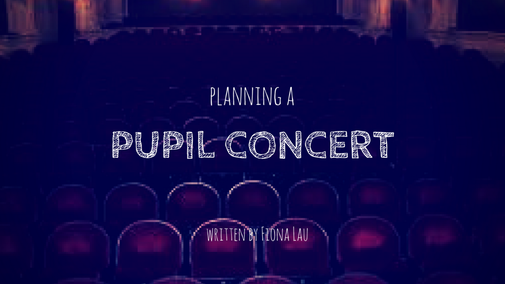 Planning a Pupil Concert, by Fiona Lau