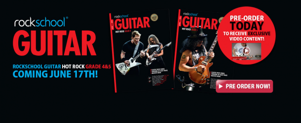Pre-order Rockschool's best-selling Hot Rock Guitar for Grades 4 and 5 and receive exclusive video content