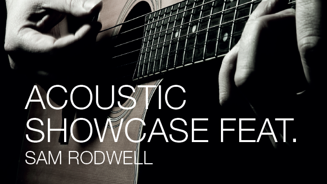 Acoustic Showcase featuring Sam Rodwell at Musicroom Galleria – September 14
