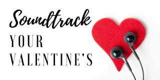 Soundtrack Your Valentine's Day