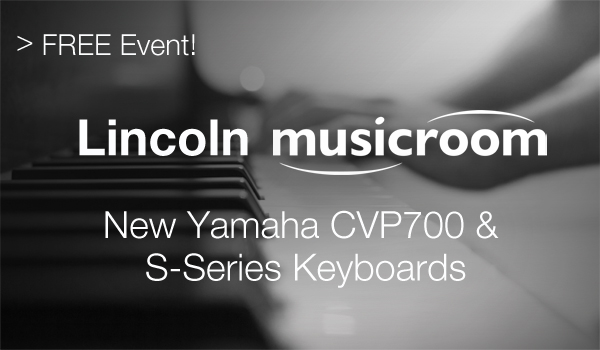Lincoln Musicroom: New Yamaha CVP700 Clavinova range & s-series keyboards