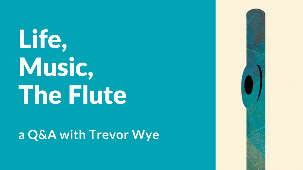 Life, Music & The Flute, With Trevor Wye