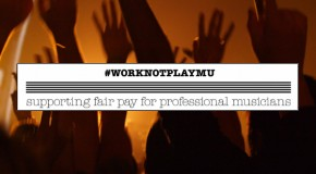 The Musicians Union launches Work Not Play campaign