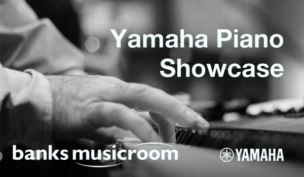 Banks Musicroom, York: Yamaha Piano Showcase