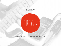 Review: The iRig 2 Mobile Guitar Interface